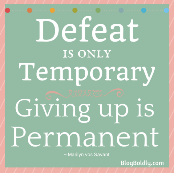 Defeat is Temporary @BlogBoldly