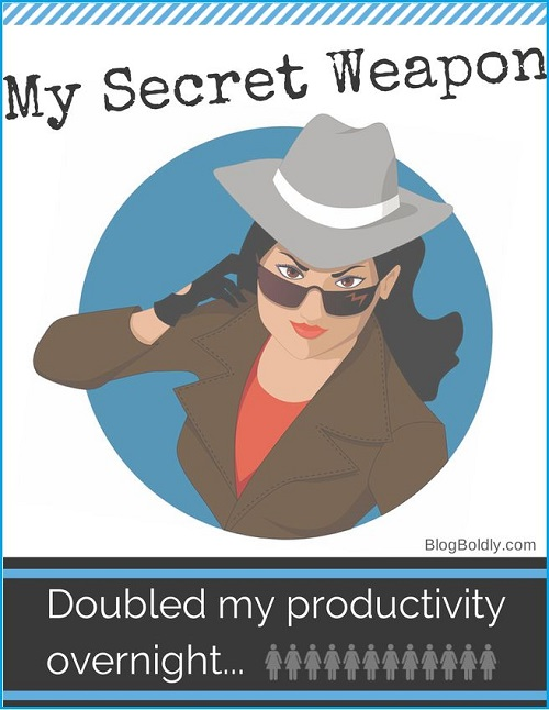 My Secret Weapon doubled my productivity overnight @BlogBoldly