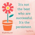 It's Not the Best Who Are Successful…